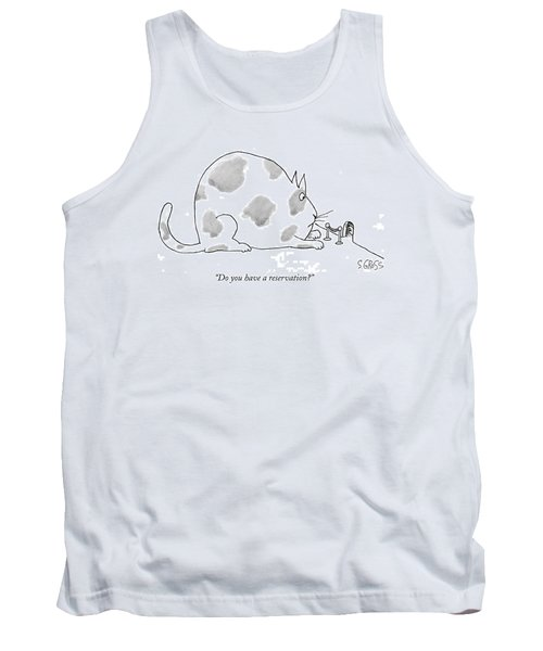 Do You Have A Reservation? Tank Top