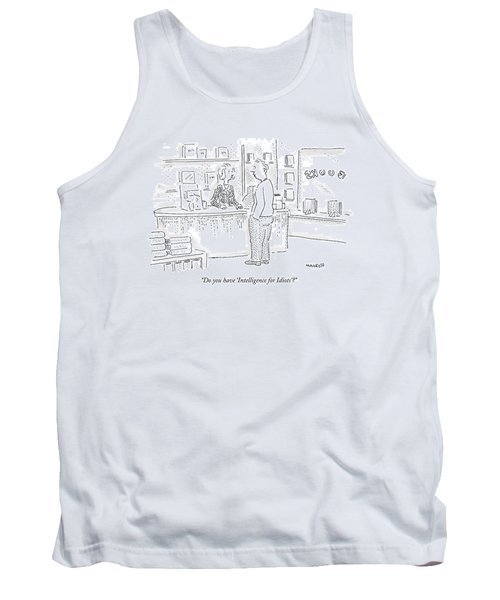 Do You Have 'intelligence For Idiots'? Tank Top