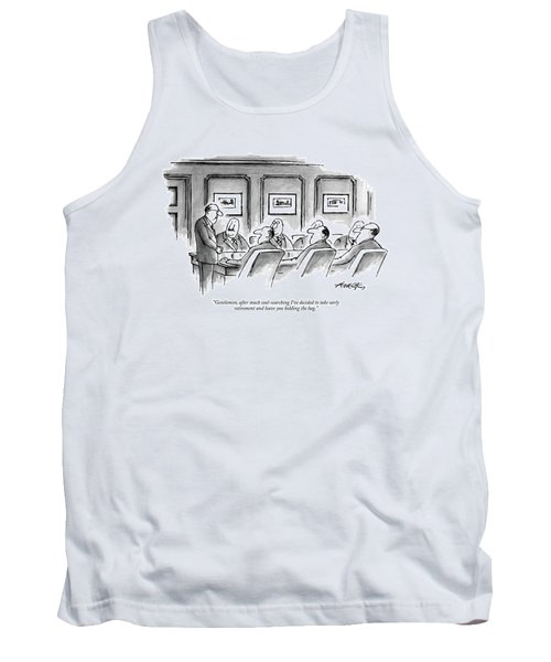 Gentlemen, After Much Soul-searching I've Decided Tank Top