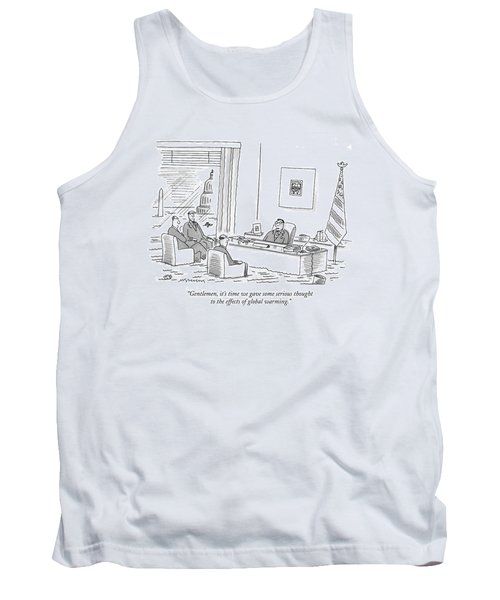 Gentlemen, It's Time We Gave Some Serious Thought Tank Top