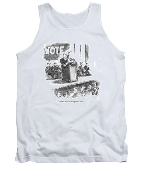 Give Me Moderation Or Give Me Death! Tank Top