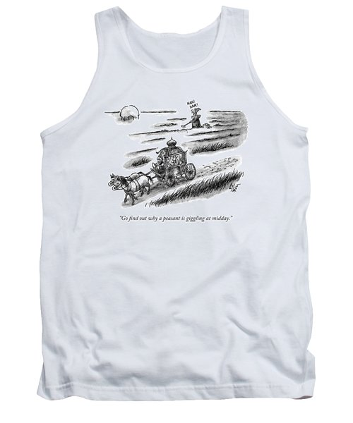 Go Find Out Why A Peasant Is Giggling At Midday Tank Top