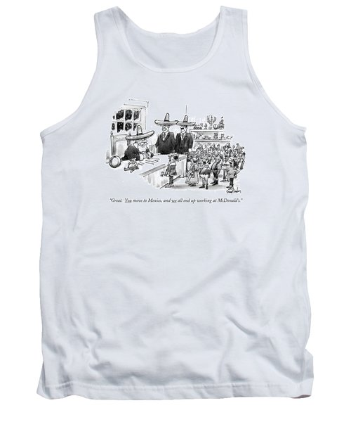 Great. You Move To Mexico Tank Top