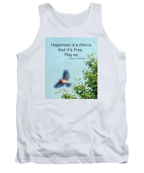 Happiness Is A Choice Tank Top by Kerri Farley