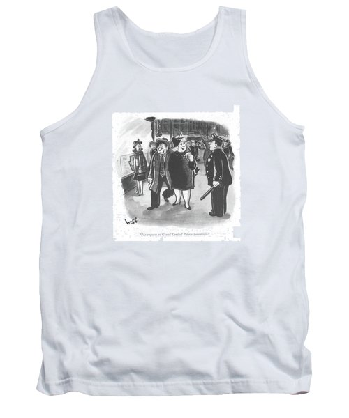 He Reports To Grand Central Palace Tomorrow Tank Top