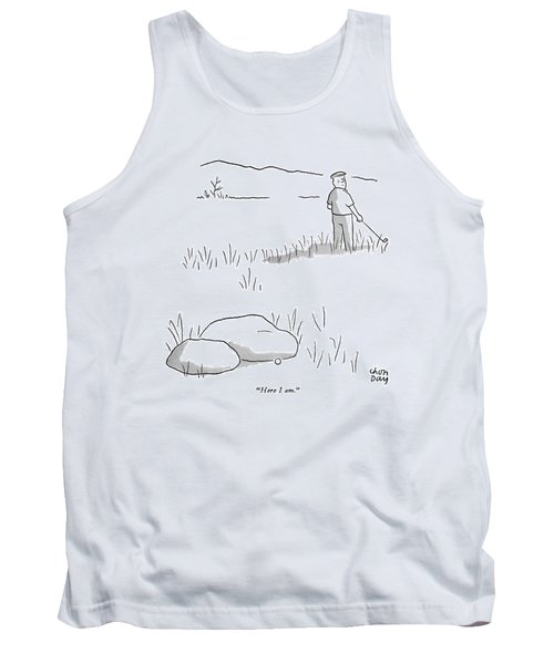 Here I Am Tank Top