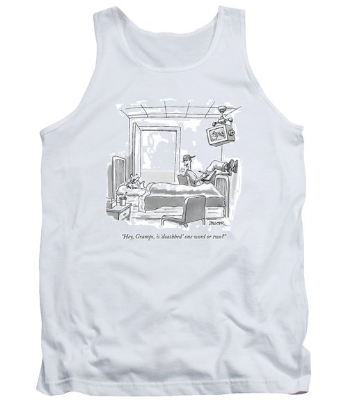 Hey, Gramps, Is 'deathbed' One Word Or Two? Tank Top