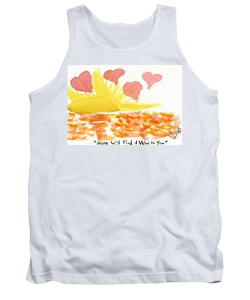 Hope Will Find A Way To You Tank Top