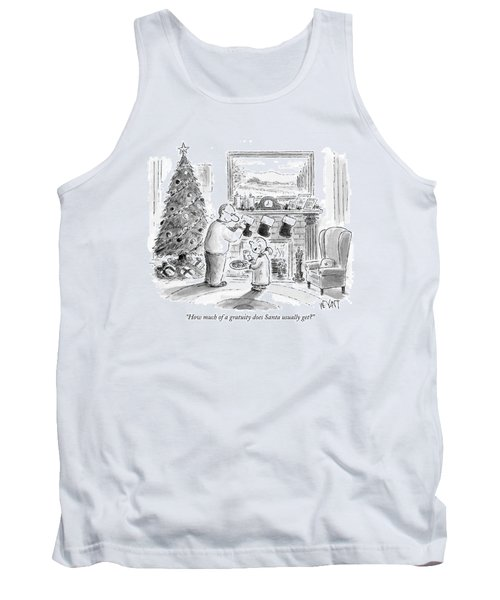How Much Of A Gratuity Does Santa Usually Get? Tank Top