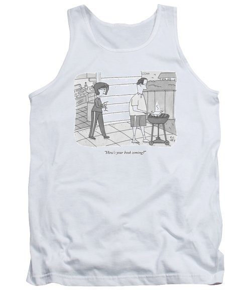How's Your Book Coming? Tank Top