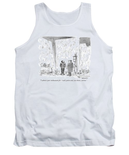 I Admire Your Enthusiasm For - Well Tank Top