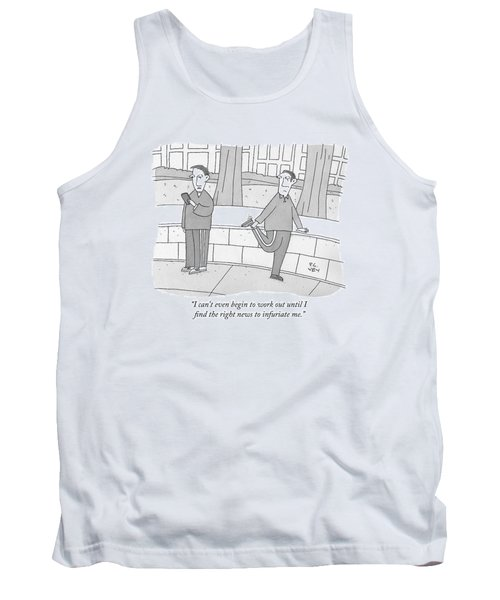 I Can't Even Begin To Work Out Until I Find Tank Top