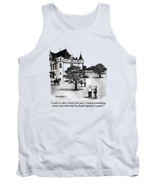 I Could Cry When I Think Of The Years I Wasted Tank Top