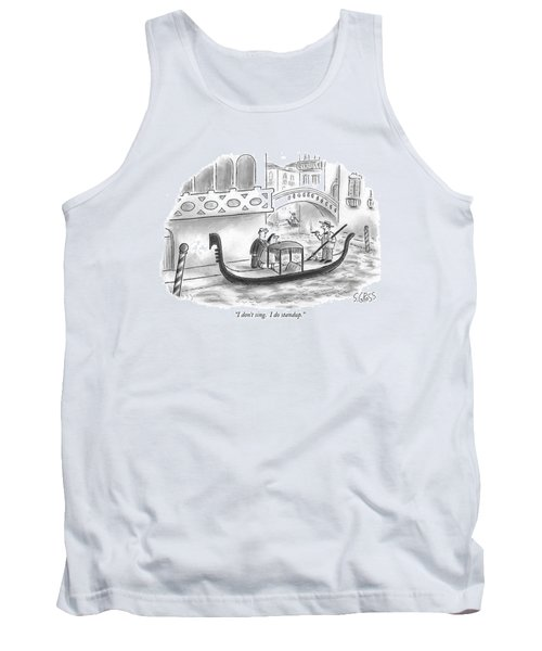 I Don't Sing.  I Do Standup Tank Top