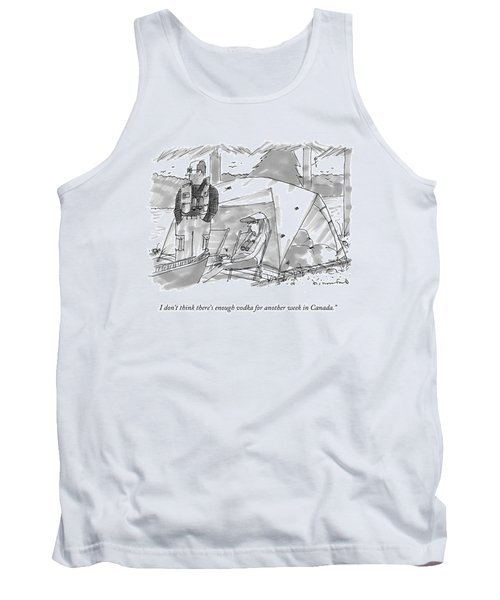 I Don't Think There's Enough Vodka For Another Tank Top