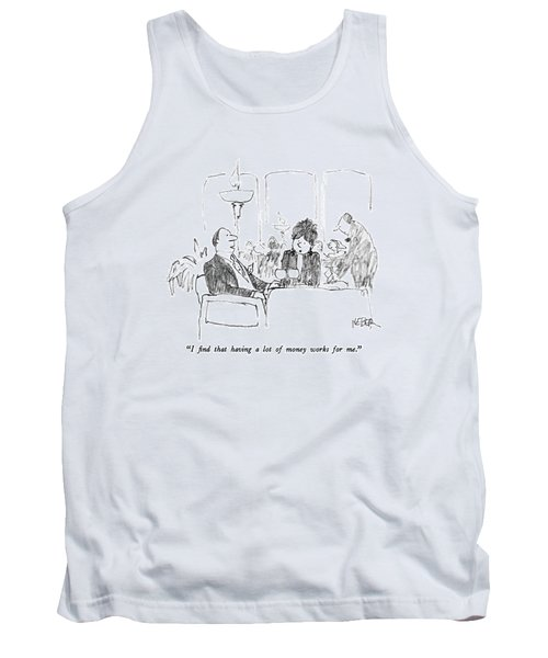 I Find That Having A Lot Of Money Works For Me Tank Top