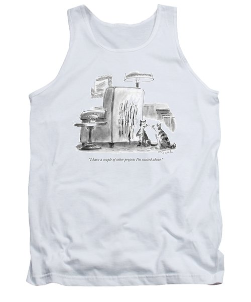 I Have A Couple Of Other Projects I'm Excited Tank Top