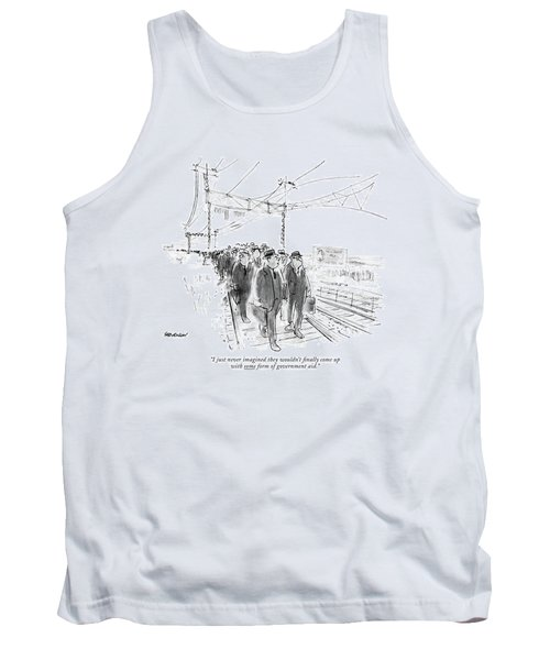 I Just Never Imagined They Wouldn't ?nally Come Tank Top