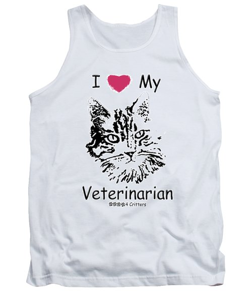 I Love My Veterinarian Tank Top by Robyn Stacey