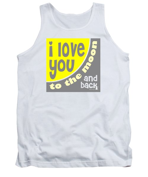 Tank Top featuring the digital art I Love You To The Moon by Ginny Gaura