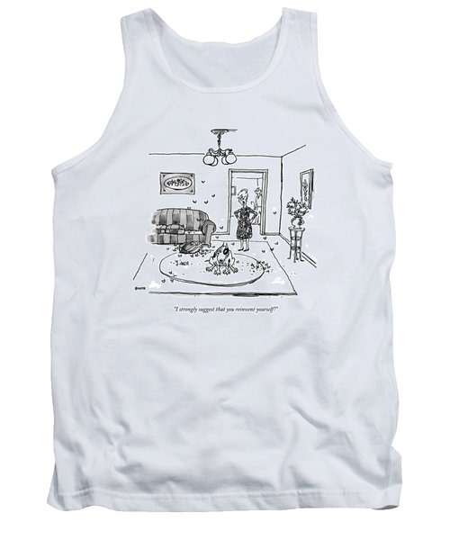 I Strongly Suggest That You Reinvent Yourself! Tank Top