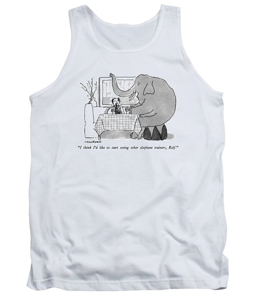 I Think I'd Like To Start Seeing Other Elephant Tank Top