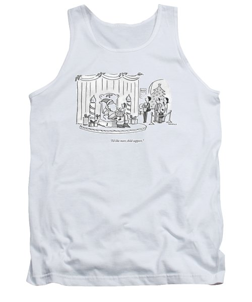 I'd Like More Child Support Tank Top