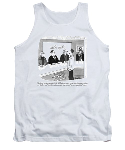 I'd Like To Buy Everyone A Drink. All I Ask Tank Top