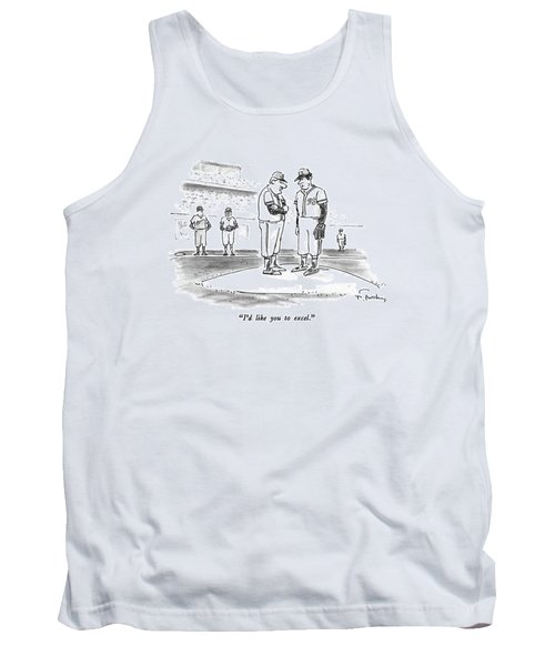 I'd Like You To Excel Tank Top