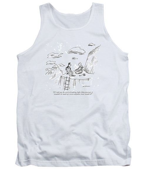 If I Told You The Secret Of Making Light Tank Top