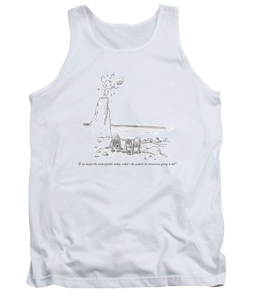 If We Accept The Unacceptable Today Tank Top