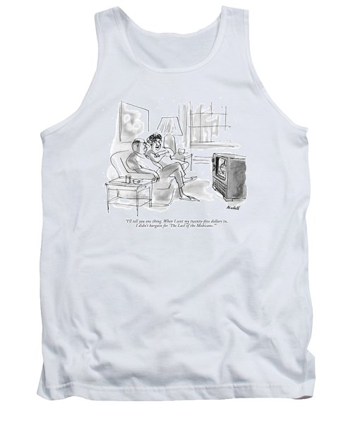 I'll Tell You One Thing. When I Sent Tank Top