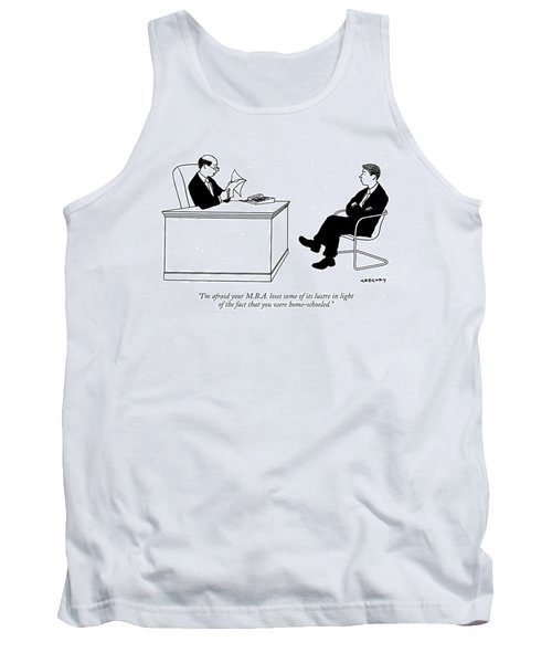 I'm Afraid Your M.b.a. Loses Some Of Its Lustre Tank Top