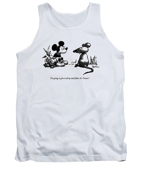 I'm Going To Give It All Up And Follow St Tank Top