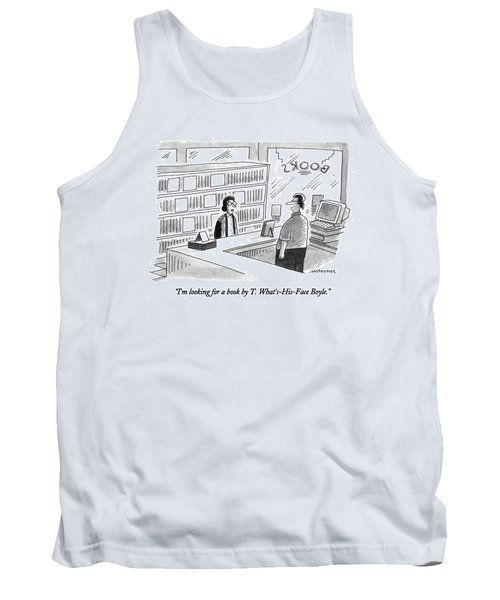 I'm Looking For A Book By T. What's-his-face Tank Top
