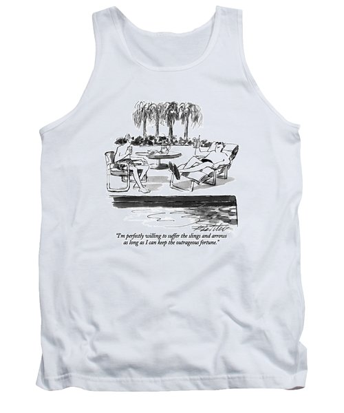 I'm Perfectly Willing To Suffer The Slings Tank Top