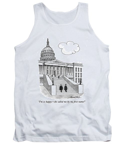 I'm So Happy-she Called Me By My First Name! Tank Top