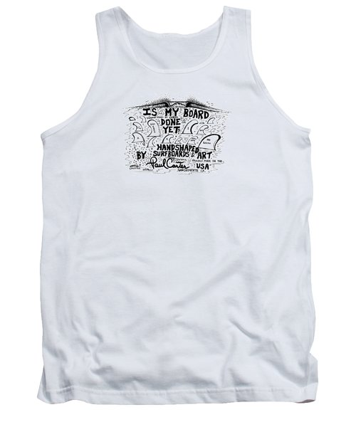Is My Board Done Yet #1 Tank Top