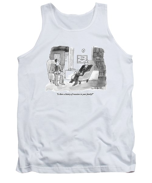 Is There A History Of Recession In Your Family? Tank Top