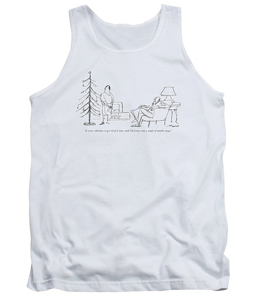 It Seems Ridiculous To Get Rid Of It Now Tank Top