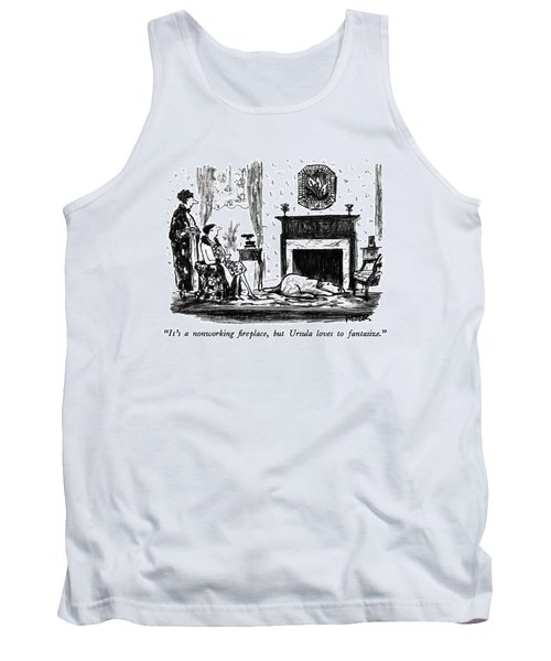 It's A Nonworking Fireplace Tank Top