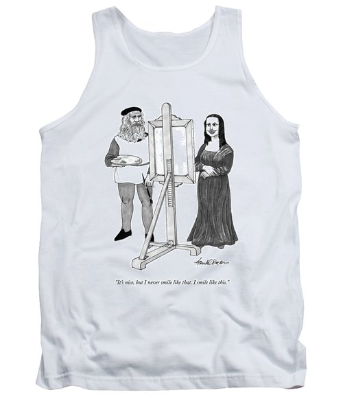 It's Nice, But I Never Smile Like That.  I Smile Tank Top