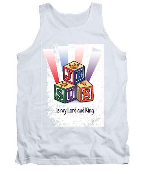 Jesus Is My Lord And King Tank Top by Jerry Ruffin