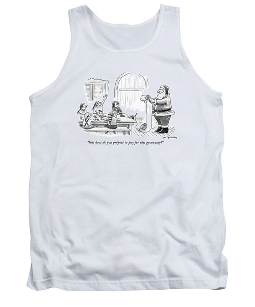 Just How Do You Propose To Pay For This Giveaway? Tank Top