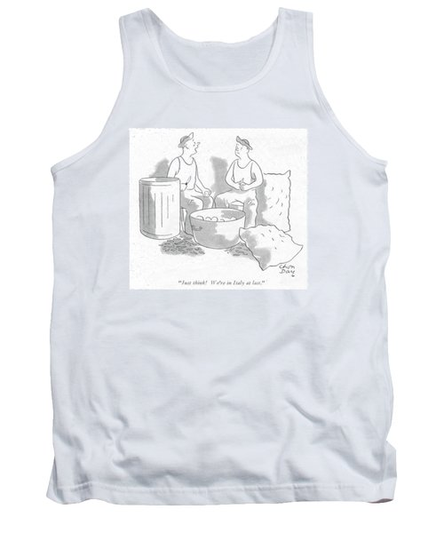 Just Think! We're In Italy At Last Tank Top by Chon Day