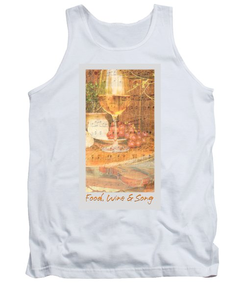 Tank Top featuring the photograph Food Wine And Song by Brooks Garten Hauschild