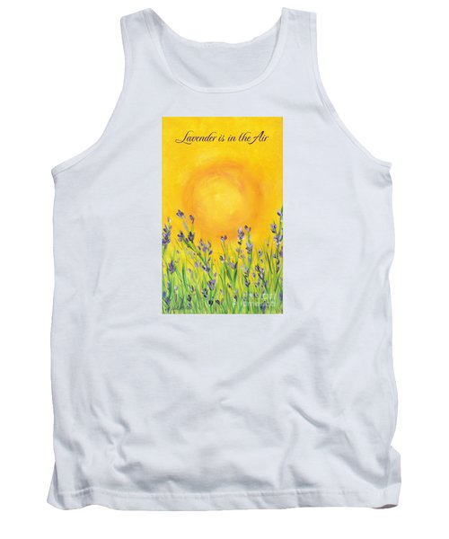 Tank Top featuring the painting Lavender In The Air by Val Miller