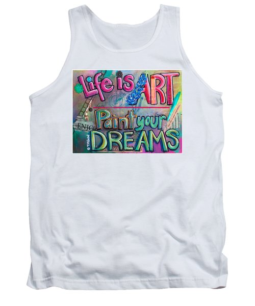 Life Is Art Paint Your Dreams Tank Top