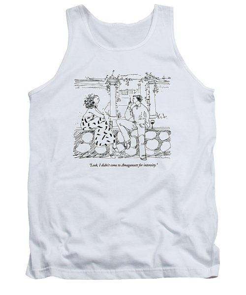 Look, I Didn't Come To Amagansett For Intensity Tank Top
