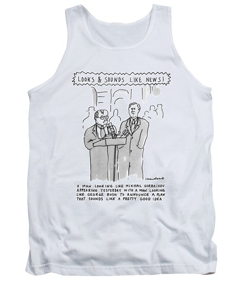 Looks & Sounds Like News! Tank Top by Michael Crawford